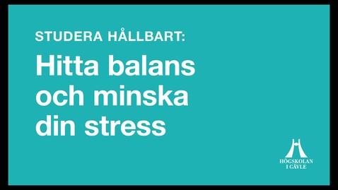 Thumbnail for entry Studera hållbart: Hitta balans och minska din stress