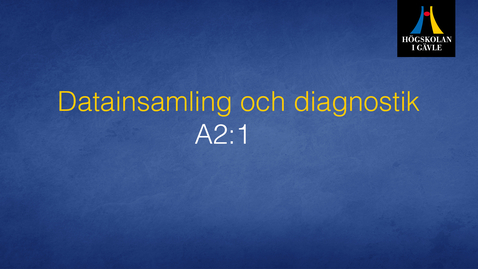 Thumbnail for entry Datainsamling och diagnostik -  Modul A2:1