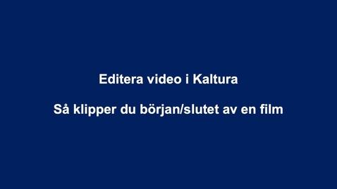 Thumbnail for entry Editera video i Kaltura (början-slut)