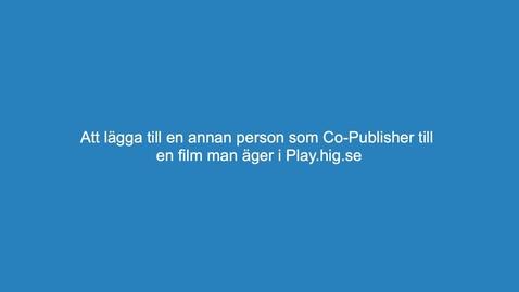 Thumbnail for entry Lägga till Co-Publisher