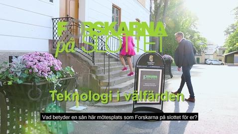 Thumbnail for entry Forskarna på slottet 17 september 2019 - Teknik i välfärden