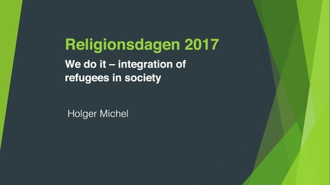 Thumbnail for entry Religionsdagen 2017 - We do it – integration of refugees in society