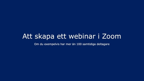 Thumbnail for entry Skapa ett nytt Webinar i Zoom