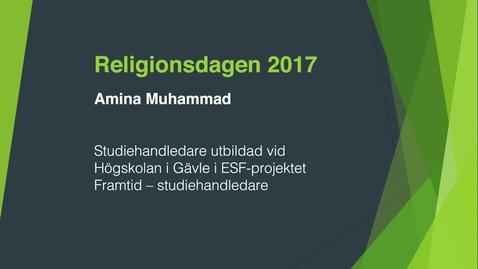 Thumbnail for entry Religionsdagen 2017 - Amina Muhammad, Studiehandledare