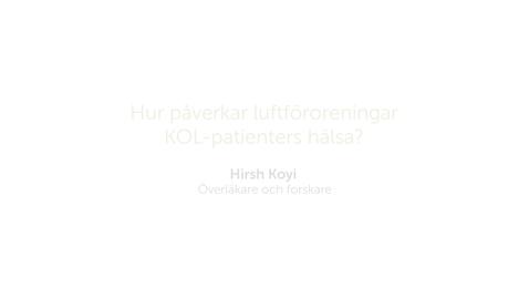 Thumbnail for entry Forskarna på slottet 27 mars  2018 - Hur påverkar luftföroreningar KOL-patienters hälsa?