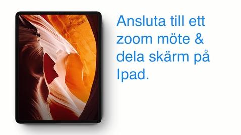 Thumbnail for entry Ansluta till ett Zoom möte på ipad & dela skärm