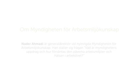 Thumbnail for entry Forskarna på slottet 9 oktober 2018 - Om Myndigheten för arbetsmiljökunskap