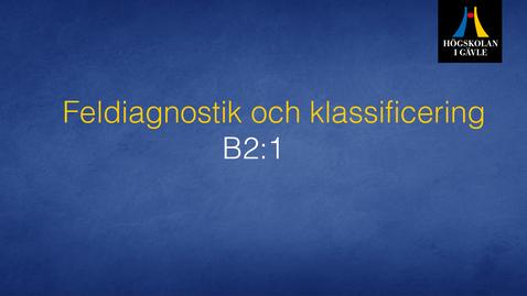 Thumbnail for entry Feldiagnostik och klassificering - Modul B2:1