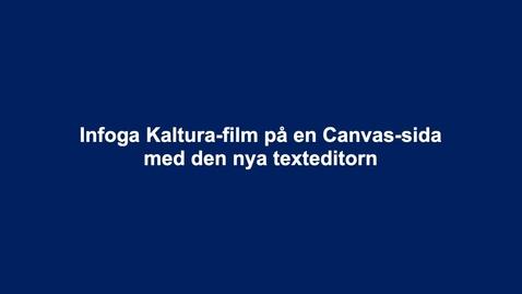 Thumbnail for entry Bädda in Kaltura-film på Canvas-sida med den nya texteditorn