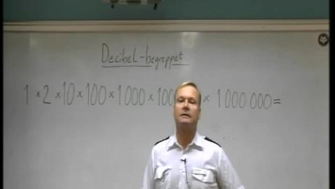 Miniatyr för inlägg Decibel-begreppet Inledning på tavlan och några slides.Del 1 av 2.  Lars Martinsson