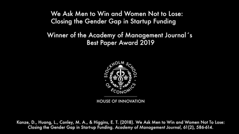 Thumbnail for entry We Ask Men to Win and Women Not to Lose:  Closing the Gender Gap in Startup Funding