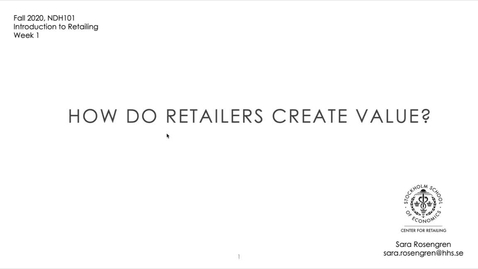 Thumbnail for entry Week 1. How do retailers create value?