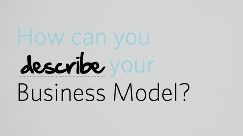 Thumbnail for entry Week 2. Business Model Canvas Explained