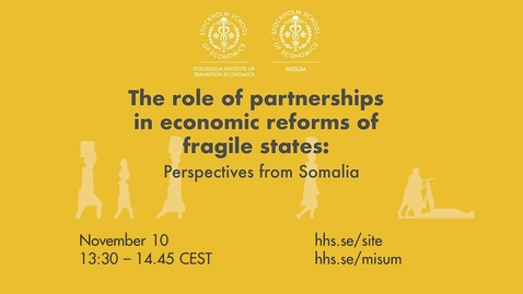 Thumbnail for entry The role of partnerships in economic reforms of fragile states: Perspectives from Somalia