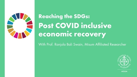 Thumbnail for entry Reaching the SDGs: Post Covid inclusive economic recovery