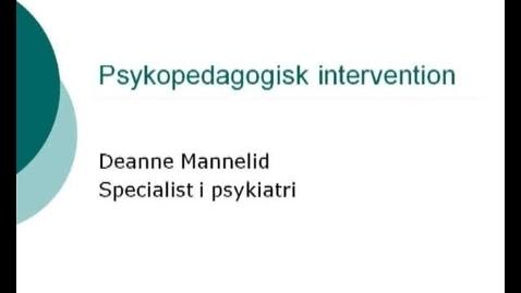 Thumbnail for entry PSYKOPEDAGOGISK INTERVENTION_DEANNE MANNELID