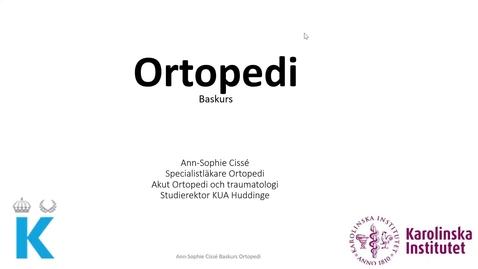 Thumbnail for entry Föreläsning Ortopedi 210219