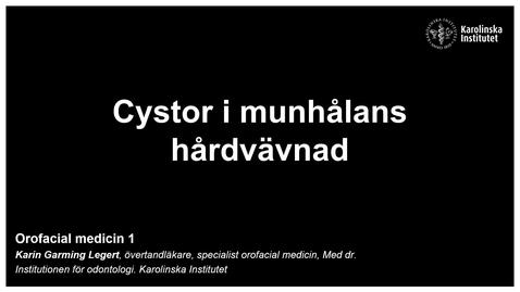 Thumbnail for entry F8. Cystor i munhålans hårdvävnad. Inspelad