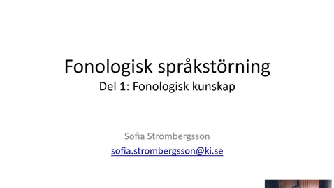 Thumbnail for entry Fonologisk språkstörning - Del 1: Fonologisk kunskap