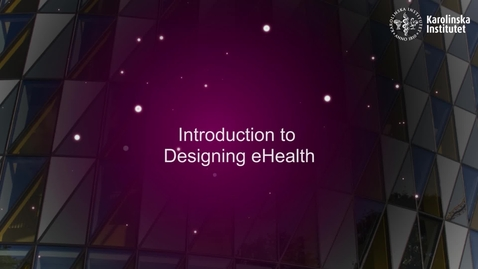 Thumbnail for entry eHealth Introduction to Designing eHealth