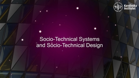 Thumbnail for entry eHealth Socio-Technical Systems and Socio-Technical Design