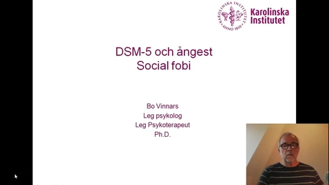 Thumbnail for entry DSM-5 och Ångest. Social fobi_Bo Vinnars