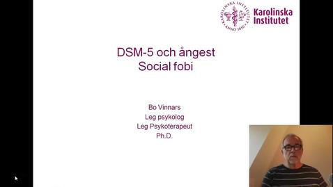 Thumbnail for entry DSM-5 och Ångest. Social fobi_Bo Vinnars