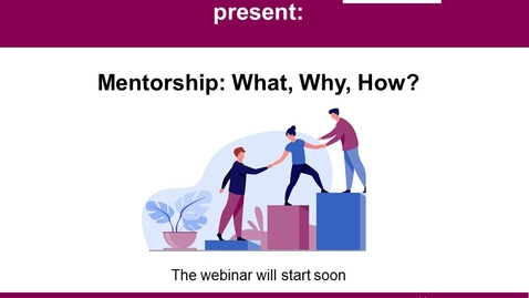 Thumbnail for entry Mentorship: What, Why and How?