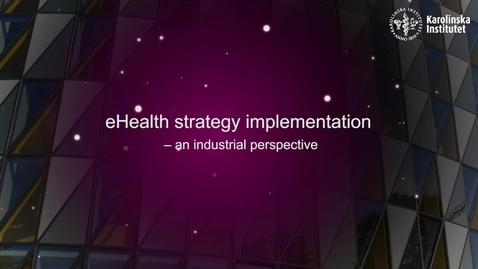 Thumbnail for entry eHealth strategy implementation - an industrial perspective
