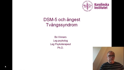 Thumbnail for entry DSM-5 och Ångest. Tvångssyndrom_Bo Vinnars