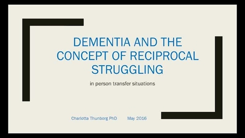 Thumbnail for entry Dementia and the concept of reciprocal struggling