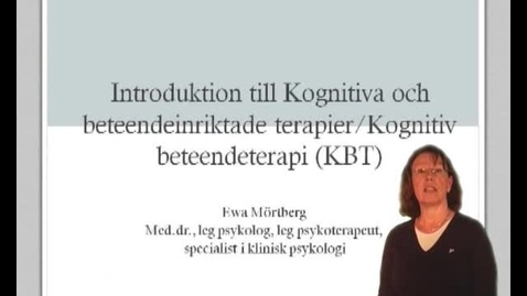Thumbnail for entry KBT - EN INTRODUKTION_EWA MÖRTBERG