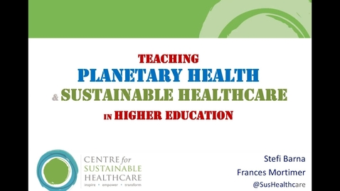 Thumbnail for entry Planetary health and sustainable healthcare in higher education