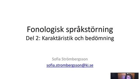 Thumbnail for entry Fonologisk språkstörning 2: Karaktäristik och bedömning.mp4 - Quiz