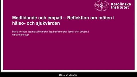 Thumbnail for entry Medlidande och empati - Reflektion om möten i hälso- och sjukvården