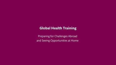 Thumbnail for entry Global Health Training