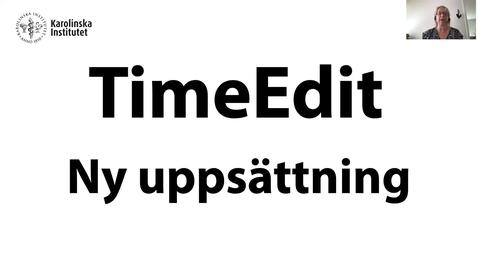 Thumbnail for entry TimeEdit Ny uppsättning