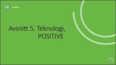 Thumbnail for entry Avsnitt 5. Teknologi, POSITIVE- projektet