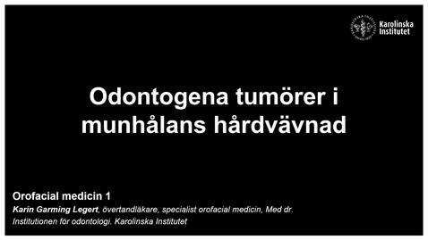 Thumbnail for entry F9. Odontogena tumörer i munhålans hårdvävnad. Inspelad
