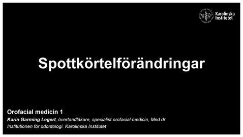 Thumbnail for entry F7. OFM 1. Spottkörtelförändringar. Inspelad