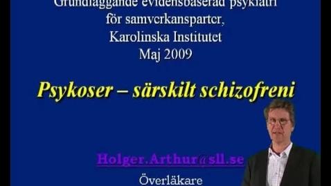 Thumbnail for entry PSYKOSER - SÄRSKILT SCHITZOFRENI_HOLGER ARTHUR