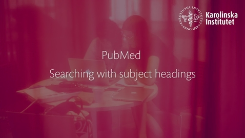 Thumbnail for entry PubMed searching with subject headings