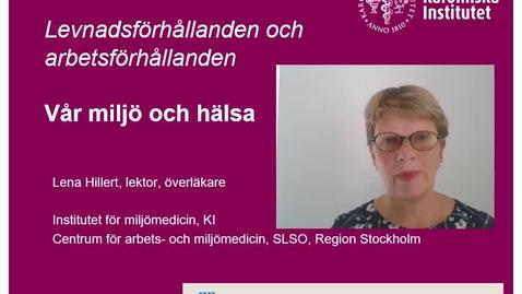 Thumbnail for entry Levnadsförhållanden och arbetsförhållanden Lena Hillert VT21