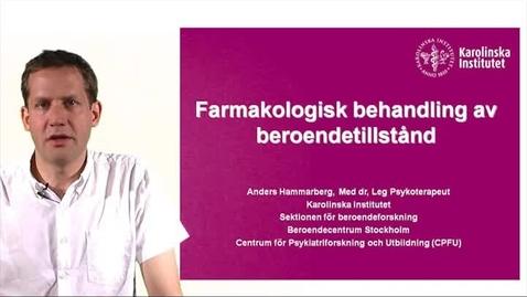 Thumbnail for entry FARMAKOLOGISK BEHANDLING_ANDERS HAMMARBERG