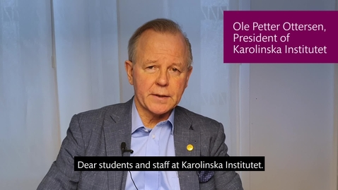 Thumbnail for entry Message from KI President Ole Petter Ottersen, to students and staff