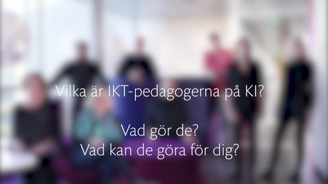 Thumbnail for entry IKT-Pedagogerna på Karolinska Institutet