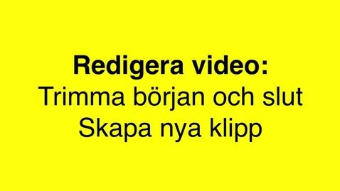 Miniatyr för mediepost Trimma och skapa nya videoklipp