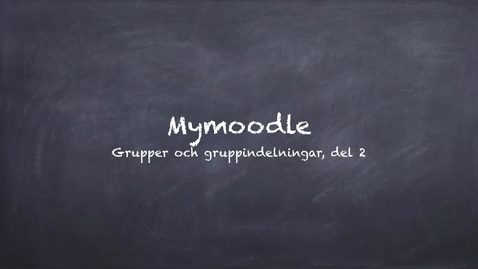 Miniatyr för mediepost Mymoodles grupper och gruppindelningar. Del 2: Gruppindelningar