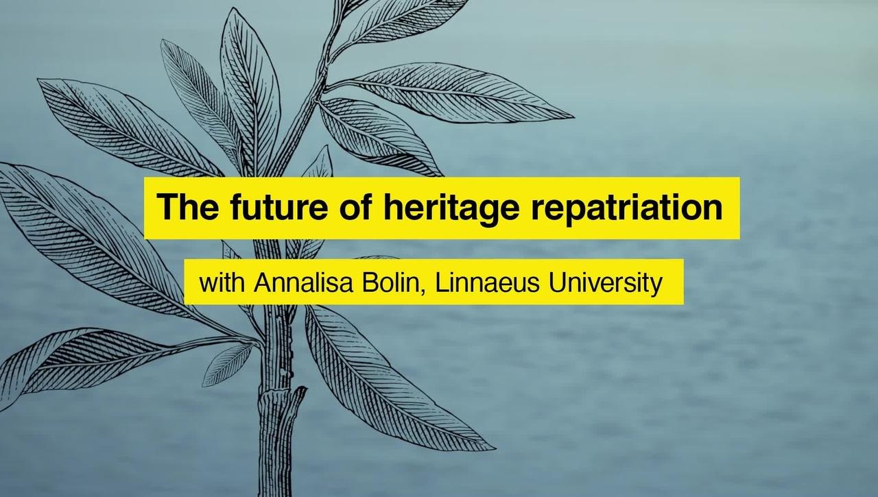 The future of heritage repatriation