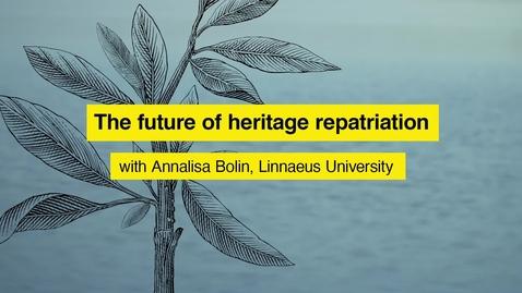 Miniatyr för mediepost The future of heritage repatriation